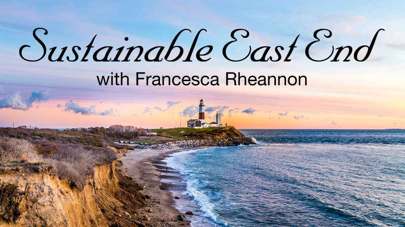 WPKN Radio 89.5-FM: Sustainable East End with Francesca Rheannon | Every 2nd Saturday at 9 AM | Every 3rd Wednesday at 7:30 PM